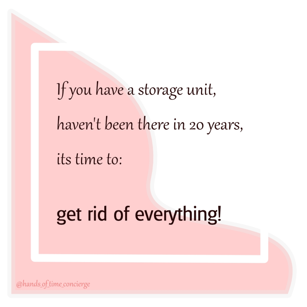If you have a storage unit, haven't been there in 20 years, its time to get rid of everything!